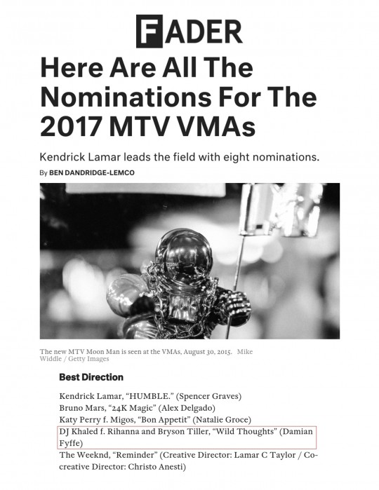 7.25.17 – Fader – Here Are All the Nominations for the 2017 MTV VMAs